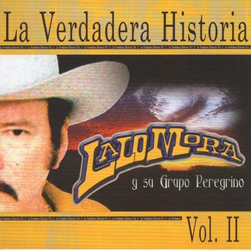 La Verdadera Historia, Vol. 2 by Lalo Mora