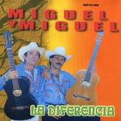 La Diferencia by Miguel Y Miguel