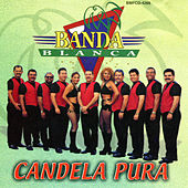Candela Pura by Banda Blanca