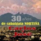 30 Anos De Cabalgata Nortena by Carlos Y Jose