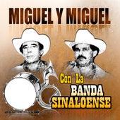 Con Banda Sinaloense by Miguel Y Miguel