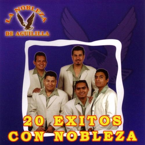 20 Exitos Con Nobleza by La Nobleza De Aguililla