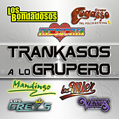 Trankasos A Lo Grupero by Various Artists