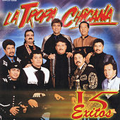 15 Exitos by La Tropa Chicana