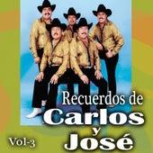 Recuerdos De Carlos y Jose, Vol. 3 by Carlos Y Jose