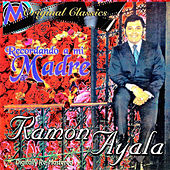 Recordando A Mi Madre by Ramon Ayala