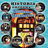 Historia Grupera Recuerdos Inolvidables by Various Artists