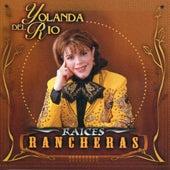 Raices Rancheras by Yolanda Del Rio