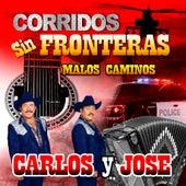 Corridos Sin Fronteras by Carlos Y Jose