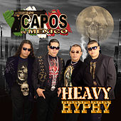 Heavy Hyphy by Los Capos De Mexico