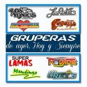 Gruperas De Ayer, Hoy Y Siempre by Various Artists