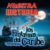 Nuestra Historia by Los Fantasmas Del Caribe