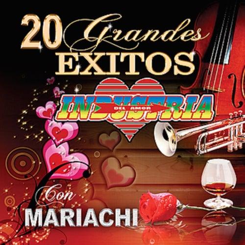 20 Grandes Exitos Con Mariachi by Industria Del Amor