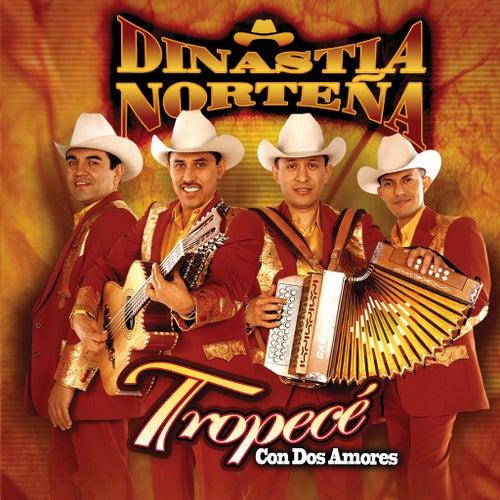 Tropece Con Dos Amores by Dinastia Nortena