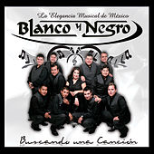 Buscando Una Cancion by Blanco y Negro