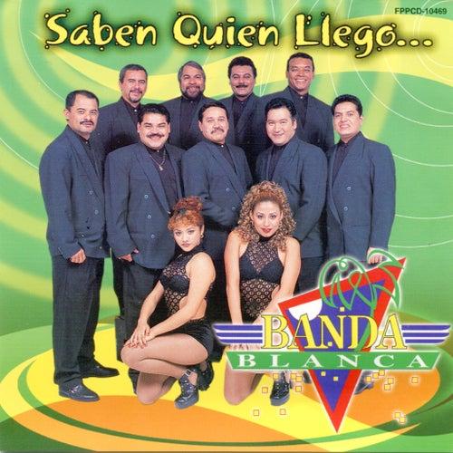 Saben Quien Llego by Banda Blanca