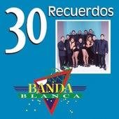 30 Recuerdos by Banda Blanca