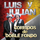 Corridos De Doble Fondo by Luis Y Julian