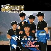 Naufrago De Amor by Los Marineros Del Norte
