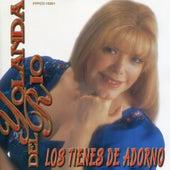 Los Tienes De Adorno by Yolanda Del Rio