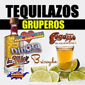 Tequilazos Gruperos by Various Artists