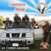 Cantinero Amigo - La Musica De Tierra Caliente by La Nobleza De Aguililla