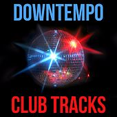 Downtempo Club Tracks by Various Artists