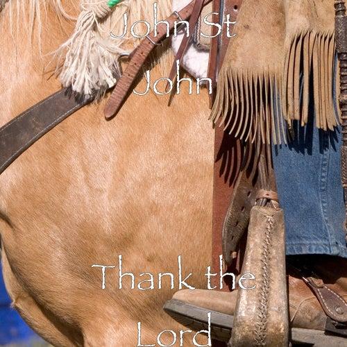 Thank the Lord by John St. John