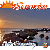 Sunrise: Celtic Dreaming by Various Artists