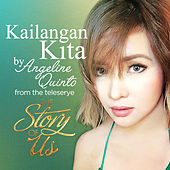 Kailangan Kita (Story of Us Theme Song) - Single by Angeline Quinto