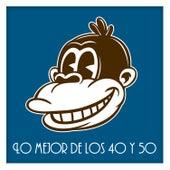 Lo Mejor de los 40 y 50 by Various Artists