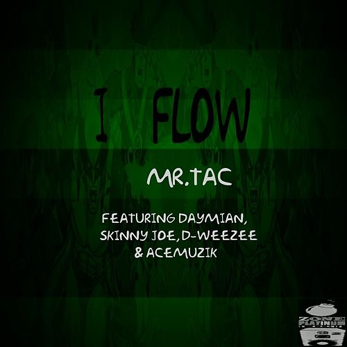 I Flow by Mr. Tac
