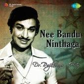 Nee Bandu Ninthaga: Dr. Rajkumar Hits by Various Artists