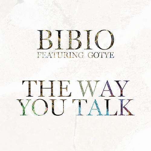 The Way You Talk by Bibio
