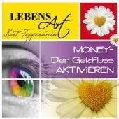 Lebensart: Money (Den Geldfluss aktivieren) by Kurt Tepperwein