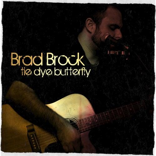 Tie Dye Butterfly - Single by Brad Brock