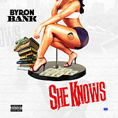 She Knows - Single by Byron Bank