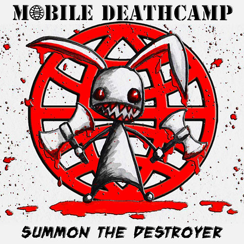 Summon the Destroyer by Mobile Deathcamp