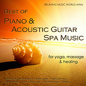 Best of Piano & Acoustic Guitar Spa Music for Yoga, Massage & Healing by Various Artists