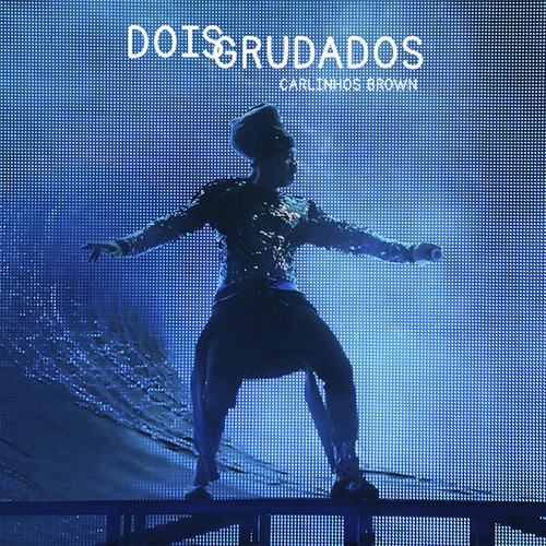 Dois Grudados by Carlinhos Brown