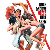 Roar Groove meets Dirt Crew Recordings by The Revenge