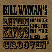 Groovin' by Bill Wyman