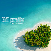 Chill Paradise by Mick Douglas