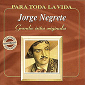 Grandes Éxitos Originales by Jorge Negrete