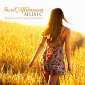Sweet Afternoon Music: Romantic & Chilling Pop Songs by Various Artists