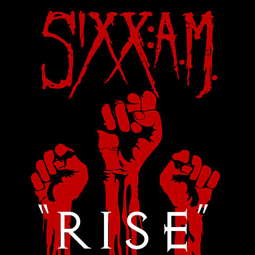 Rise by Sixx:A.M.