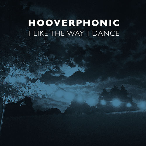 I Like the Way I Dance von Hooverphonic