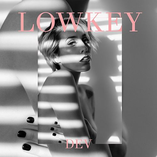 Lowkey (Remixes) by Dev