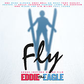 Fly (Songs Inspired By The Film: Eddie The Eagle) von Various Artists