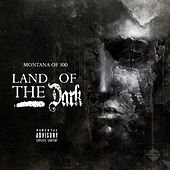 Land of the Dark by Montana of 300